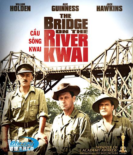 Những bộ phim hay nhất về chiến tranh thế giới thứ 2: Cầu sông Kwai